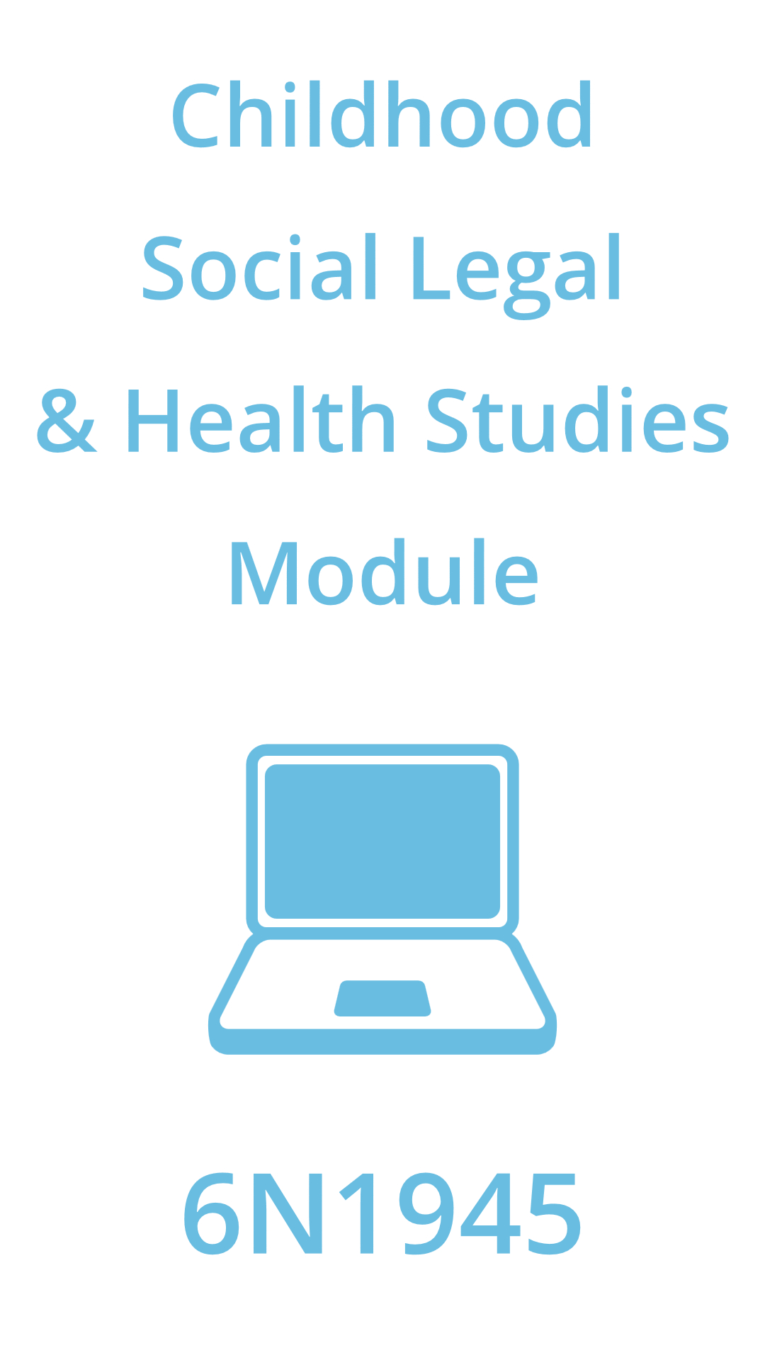 Childhood Social Legal & Health Studies